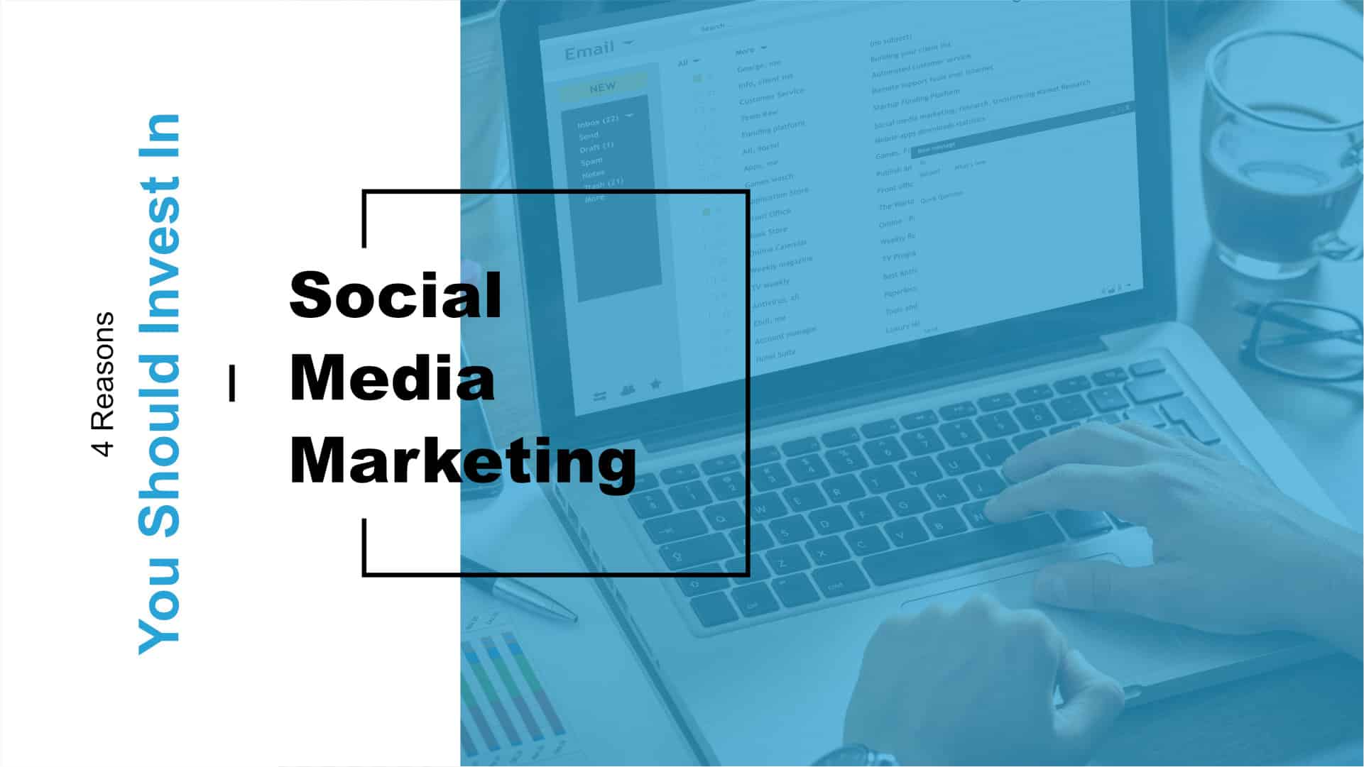 4 Reasons to Use Social Media Marketing Featured Image