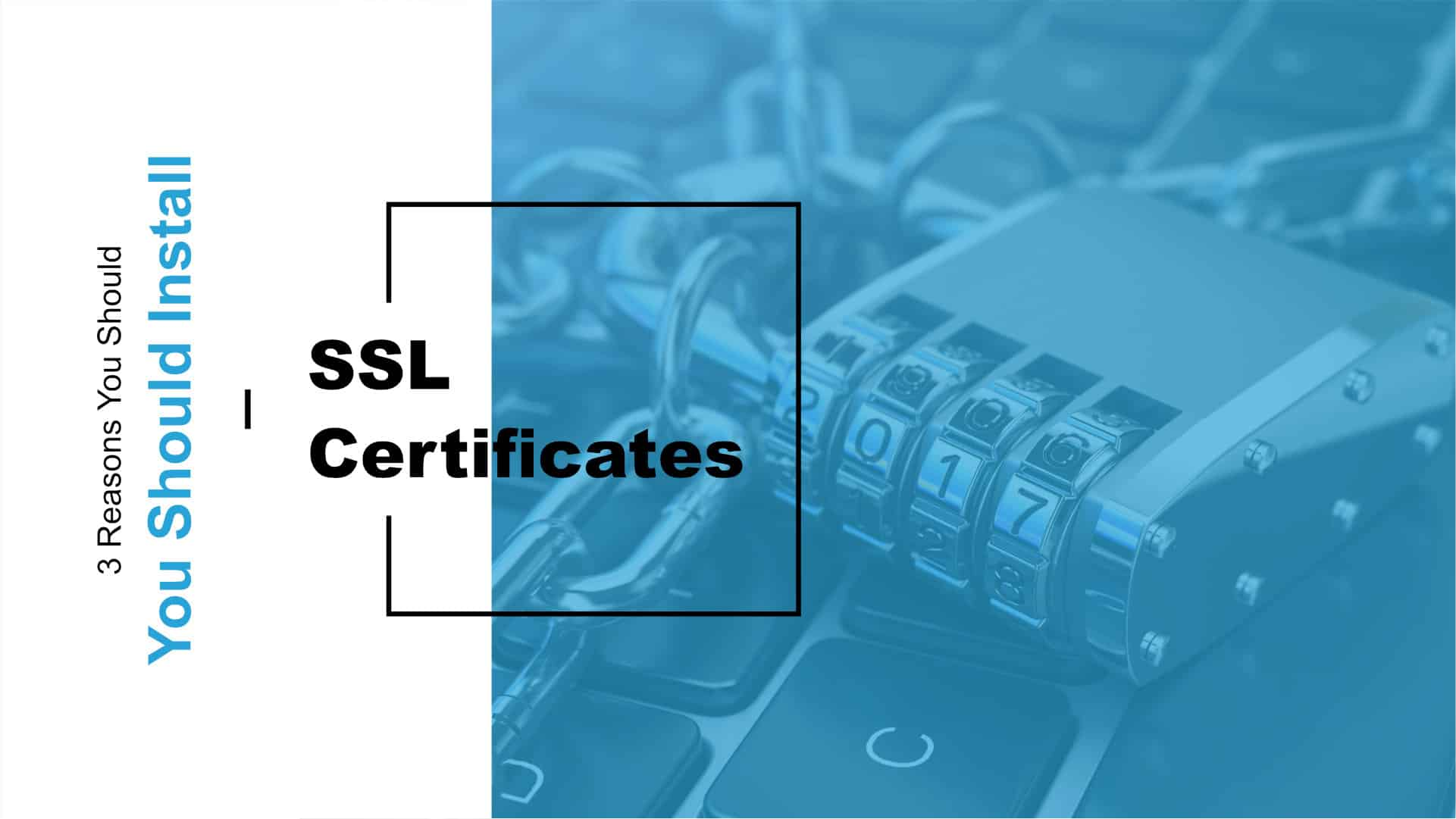 3 Reasons You Should Have an SSL Certificate on Your Website Featured Image