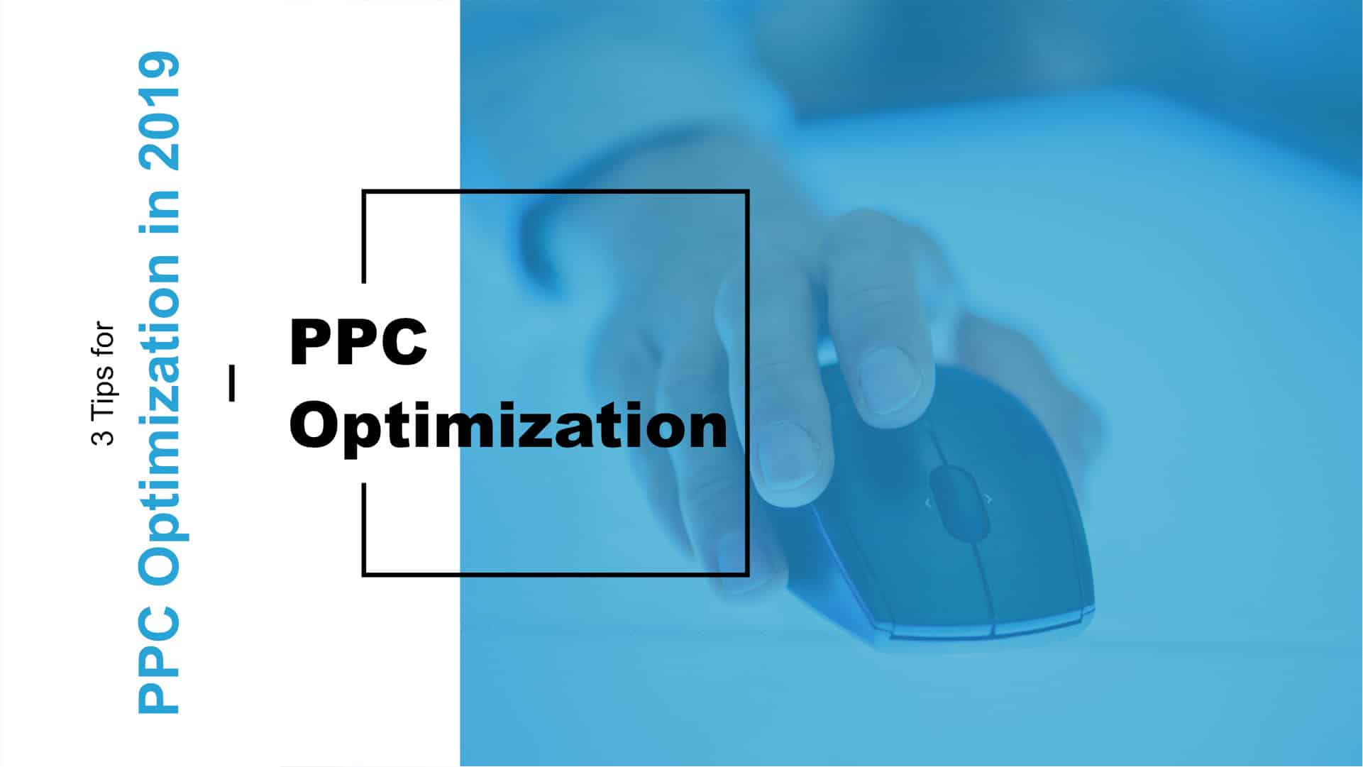 3 Tips for PPC Optimization in 2019 Featured Image