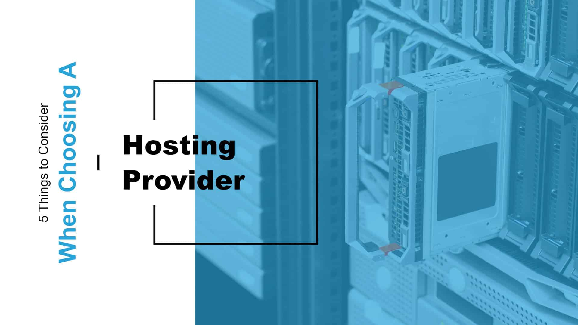 5 Things to Consider When Choosing a Hosting Provider Featured Image