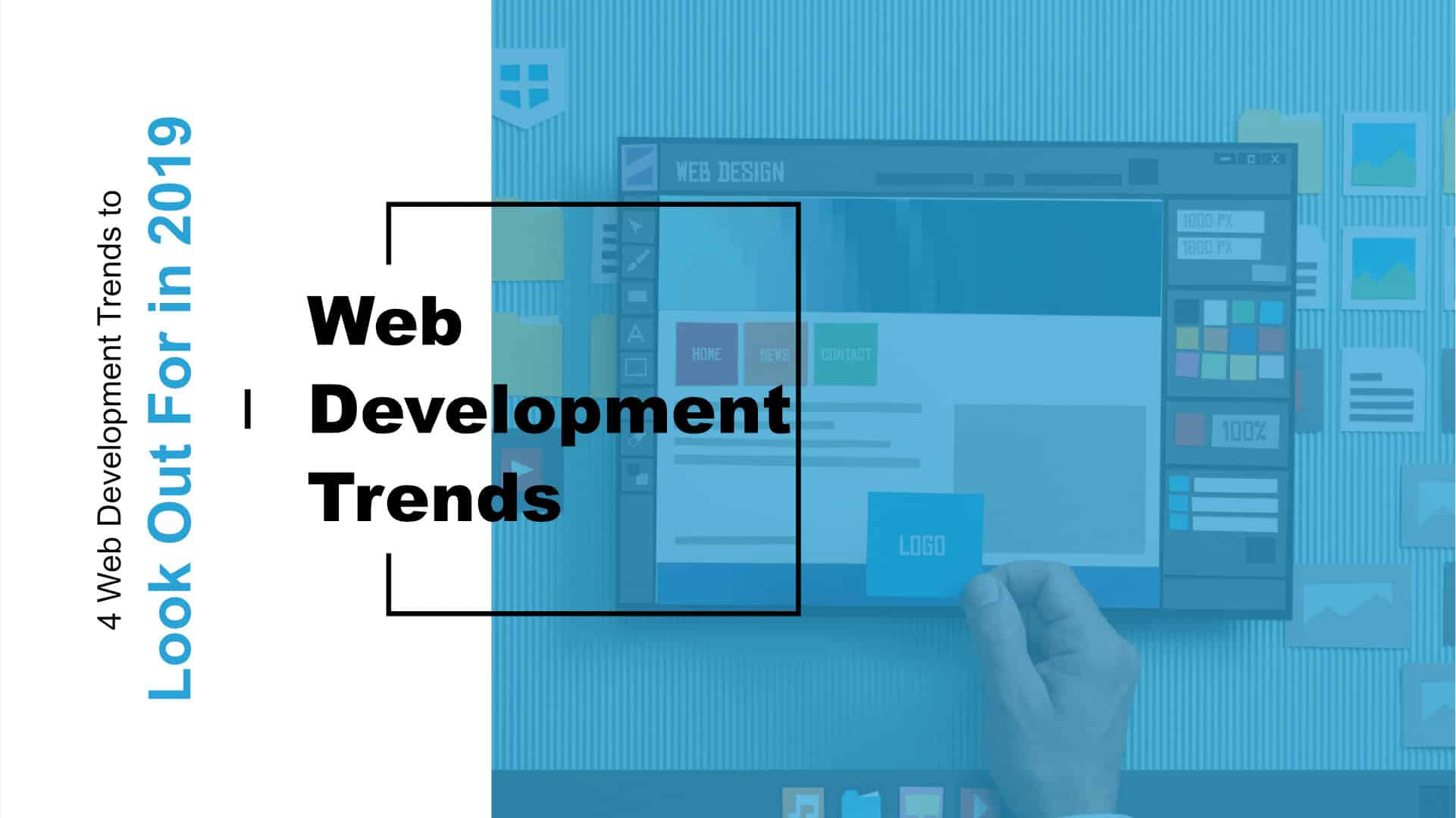 4 Web Development Trends To Look Out For in 2019 Featured Image